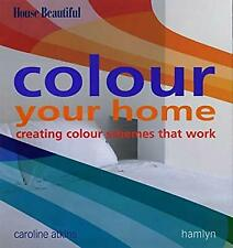 Colour Your Home: Creating Colour Schemes That Work, Atkins, Caroline, Used; Goo