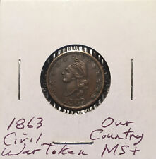 1863 Civil War Token ~ MS+ ~ *Our Country* ~ Strong Original Details