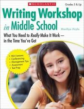 Writing Workshop in Middle School : What You Need to Really Make It Work in the