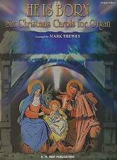 NEW He Is Born: Six Christmas Carols for Organ (H.W. Gray) by Mark Thewes