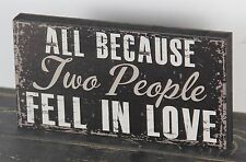 ALL BECAUSE TWO PEOPLE FELL IN LOVE black Block Sign wedding gift marriage