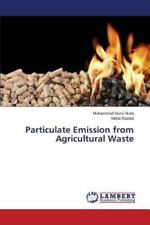 Particulate Emission from Agricultural Waste by Huda Muhammad Nurul and...