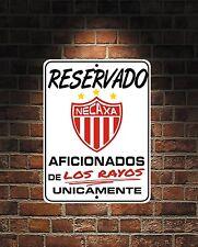 Reservado Aficionados de  Los Rayos  Futbol Mexico NECAXA  9 x 12  Aluminum Sign