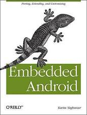 NEW Embedded Android: Porting, Extending, and Customizing by Karim Yaghmour