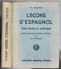 LEÇONS D'ESPAGNOL Cours Moyen & Supérieur par Th. ALAUX Thème Version Grammaire