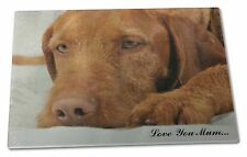 Hungarian Vizsla 'Love You Mum' Extra Large Toughened Glass Cuttin, AD-V3lymGCBL