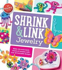 Shrink and Link Jewellery : Make Mix-and-Match Shrink Art Jewelry with over 50 T