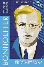 Bonhoeffer Student Edition: Pastor, Martyr, Prophet, Spy, Metaxas, Eric