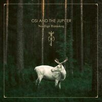 OSI AND THE JUPITER - NORDLIGE RUNASKOG (2CD)  2 CD NEUF