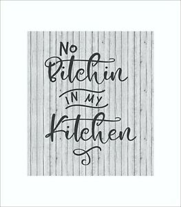 No Bitchin in my Kitchen. Wooden Wall Sign, Home, Office, House, Gift, P317