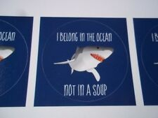 I Belong in the Ocean, not in a soup (anti shark finning) stickers (4).