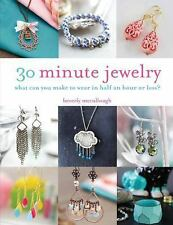 NEW - 30 Minute Jewelry: What Can You Make to Wear in Half an Hour or Less?
