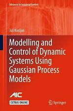 Modelling and Control of Dynamic Systems Using Gaussian Process Models: By Ko...