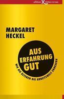 Heckel, Margaret - Aus Erfahrung gut: Wie die Älteren die Arbeitswelt erneue //3