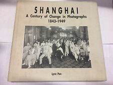 Shanghai: A Century of Change in Photographs 1843-1949, Lynn Pan