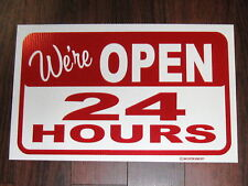 General Business Sign: We're Open 24 Hours