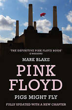 "Pigs Might Fly: The Inside Story of  ""Pink Floyd"", Mark Blake, Very Good Book"