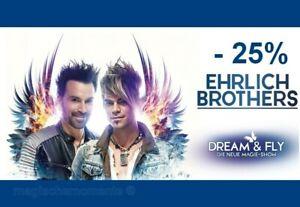 25% auf 2 Tickets Ehrlich Brothers Original© Gutschein - DREAM & FLY - 2021 2022