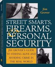 Street Smarts, Firearms, And Personal Security: Jim Grover'S Guide To Staying Al