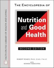 The Encyclopedia of Nutrition and Good Health (Facts on File Library of Health