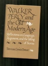 Poteat, P L; Walker Percy and the Old Modern Age