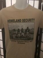Homeland Security Fighting Terrorism since 1492 Arizona T shirt Tan Native S