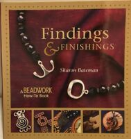 FINDINGS FINISHINGS BEADWORK HOWTO By Sharon Bateman **BRAND NEW**
