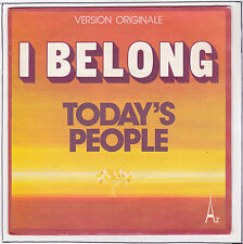 "TODAY'S PEOPLE Vinyl 45 tours SP 7"" I BELONG - COME BACK TO SAVE US  AZ 473 RARE"