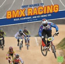 First Source to BMX Racing: Rules, Equipment, and Key Riding Tips (Hardback or C