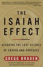 The Isaiah Effect: Decoding the Lost Science of Prayer and Prophecy Braden, Gre