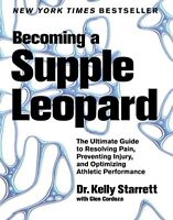Becoming A Supple Leopard by Kelly Starrett