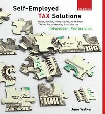 Self-employed Tax Solutions for the Independent Professional by June Walker