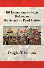101 Lesser Known Facts Related to the Attack on Pearl Harbor (Paperback or Softb