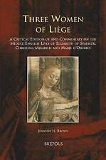 Three Women of Liaege: A Critical Edition of and Commentary on the Middle...