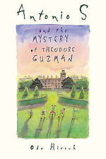 Antonio S and the Mystery of Theodore Guzman by Odo Hirsch (Paperback, 1997)