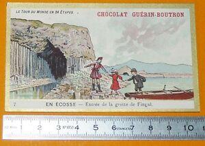 CHROMO GUERIN-BOUTRON 1905-1907 TOUR DU MONDE SCOTLAND ECOSSE GROTTE FINGAL CAVE