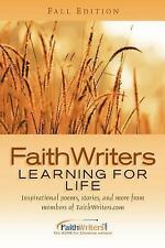 FaithWriters - Learning for Life-Fall Edition by Faithwriters.Com (2004,...