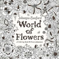 World of Flowers : A Coloring Book & Floral Adventure, Paperback by Basford, ...