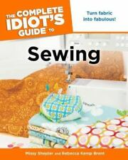 The Complete Idiot's Guide to Sewing by Missy Shepler, Rebecca Kemp Brent