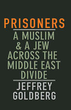 Prisoners: A Muslim and a Jew Across the Middle East Divide -  Goldberg -  H3