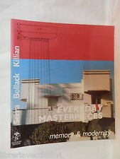 EVERYDAY MASTERPIECES Memory e modernity Joselita Raspi Serra Francoise Astorg