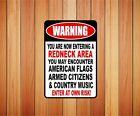 Warning Redneck Area Funny  Metal Novelty Sign OR Sticker Decal