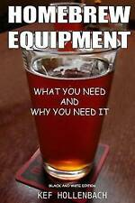 NEW Homebrew Equipment (Black and White): What You Need and Why You Need It
