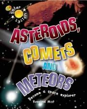 Solar System: Asteroids, Comets, and Meteors by Rosalind Mist (2008, Paperback)