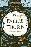 The Faerie Thorn and other stories Paperback Jane Talbot