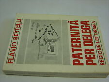 (Flavio Bertelli) Paternità per delega 1971 Regione Letteraria .