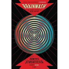 Brainwash: The Secret History of Mind Control