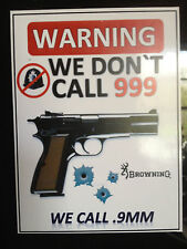 BROWNING GUN STICKER `WARNING, WE DONT CALL 999, WE CALL BROWNING HI-POWER