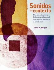 Sonidos en contexto: Una introduccion a la fonetica del espanol con especial ref