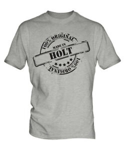 MADE IN HOLT MENS T-SHIRT GIFT CHRISTMAS BIRTHDAY 18TH 30TH 40TH 50TH 60TH